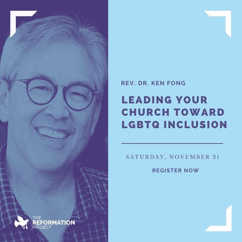 Webinar with Rev. Dr. Ken Fong - Leading Your Church Toward LGBTQ Inclusion